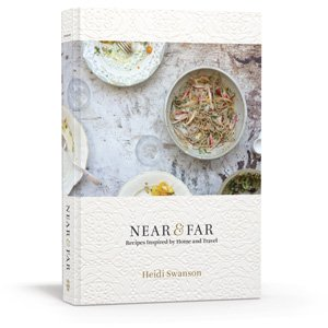 Near and Far by Heidi Swanson