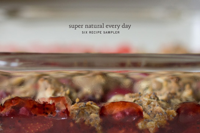 Super Natural Every Day: Six Recipe Sampler