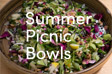 A List of Summer Picnic Bowls